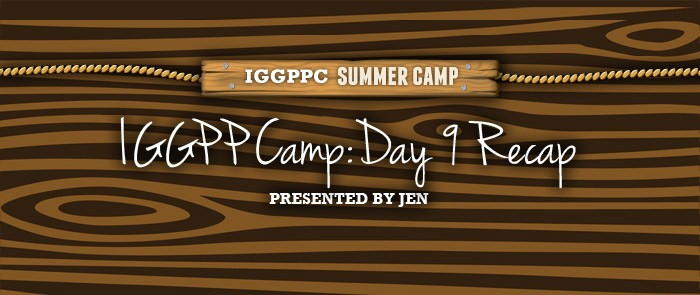 IGGPPCAMP 2014: DAY NINE RECAP