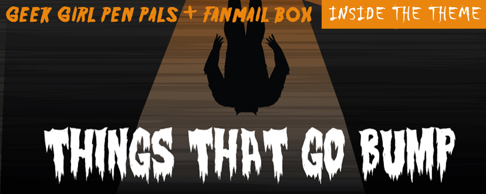 Inside the Theme: Things That Go Bump (Collaboration with Fanmail Box)