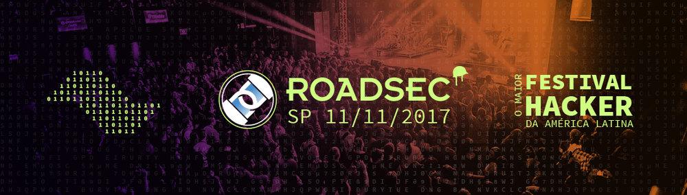 The road to RoadsecSP17 – The Major Hacker Festival of Latin America