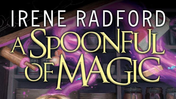 Geek Loves of Irene Radford, author of A Spoonful of Magic