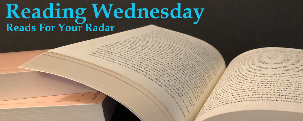 Reading Wednesday - Reads for Your Radar