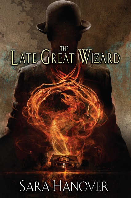 cover of The Late Great Wizard by Sara Hanover