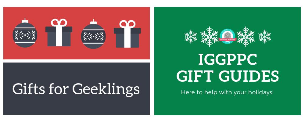 Gift Guides 2018: Geekling (Geek Kids) Edition