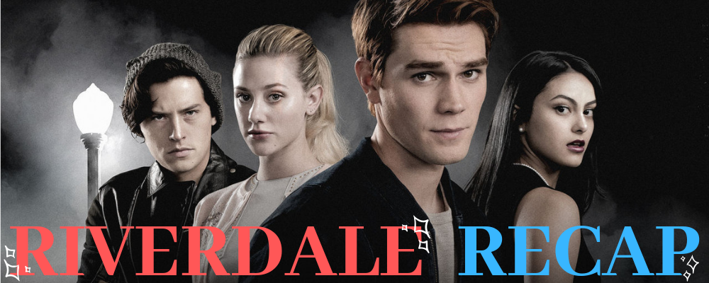 Riverdale Recap: Seasons 1 – 3