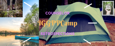 """A collage of """"camping photos"""" - a tend, a canoe on a lake at sunset, a pair of hiking boots on a mossy rock, a campfire. The title reads """"IGGPPCamp Counselor Retrospections""""."""