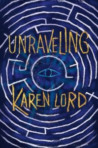 cover of Unraveling by Karen Lord