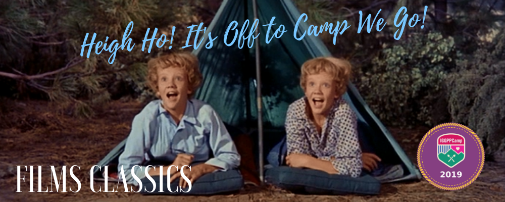 IGGPPCamp 2019: Films Classics: Heigh Ho! It's Off to Camp We Go!