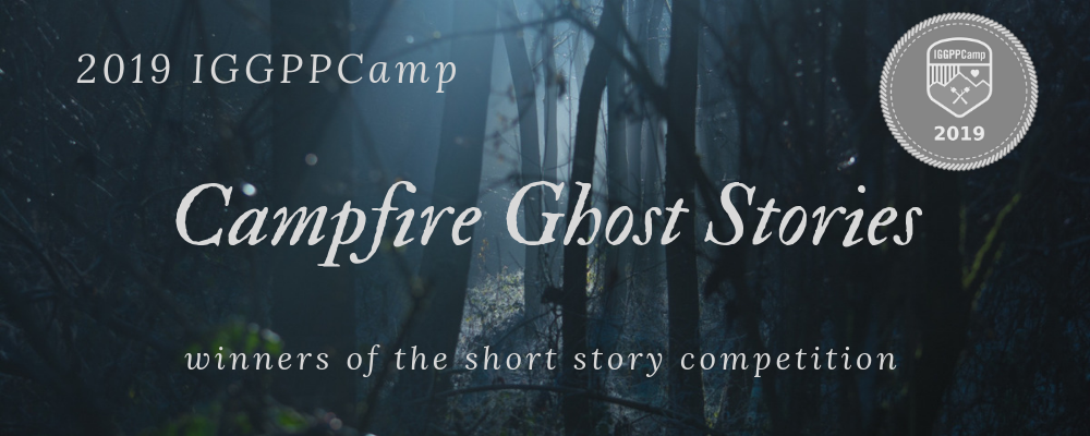 IGGPPCamp 2019: Campfire Ghost Stories 3rd Place